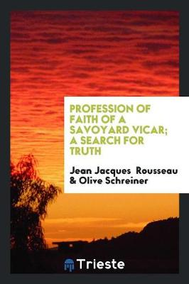 Profession of Faith of a Savoyard Vicar; A Search for Truth (Paperback)