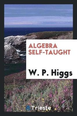 Algebra Self-Taught (Paperback)