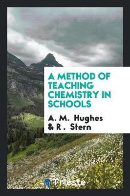 A Method of Teaching Chemistry in Schools (Paperback)