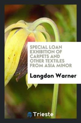 Special Loan Exhibition of Carpets and Other Textiles from Asia Minor (Paperback)