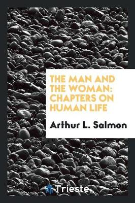 The Man and the Woman: Chapters on Human Life (Paperback)