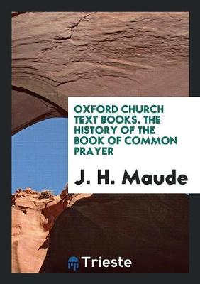 The History of the Book of Common Prayer (Paperback)