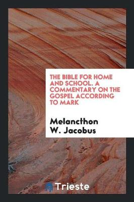 The Bible for Home and School. a Commentary on the Gospel According to Mark (Paperback)