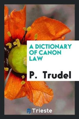 A Dictionary of Canon Law (Paperback)