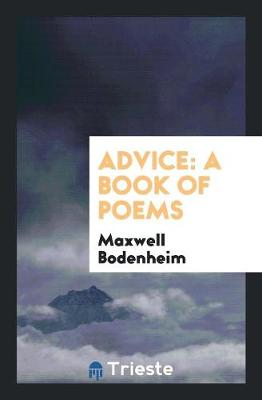 Advice; A Book of Poems (Paperback)