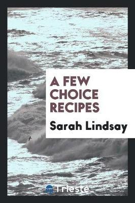 A Few Choice Recipes (Paperback)
