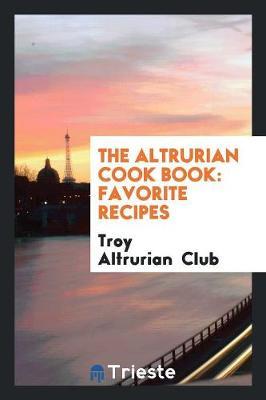 The Altrurian Cook Book: Favorite Recipes (Paperback)