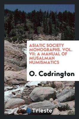 Asiatic Society Monographs. Vol. VII: A Manual of Musalman Numismatics (Paperback)