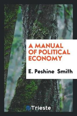 A Manual of Political Economy (Paperback)