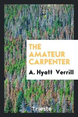 The Amateur Carpenter (Paperback)