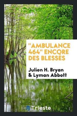 Ambulance 464 Encore Des Bless s (Paperback)