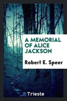 A Memorial of Alice Jackson (Paperback)