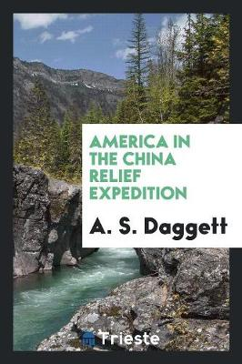 America in the China Relief Expedition (Paperback)