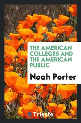 The American Colleges and the American Public (Paperback)