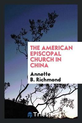 The American Episcopal Church in China (Paperback)