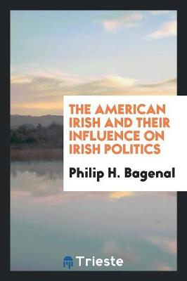 The American Irish and Their Influence on Irish Politics (Paperback)