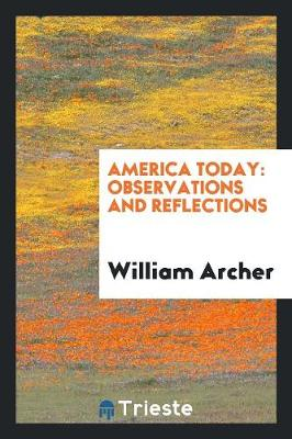America To-Day: Observations and Reflections (Paperback)