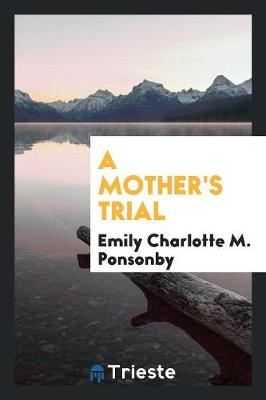 A Mother's Trial (Paperback)