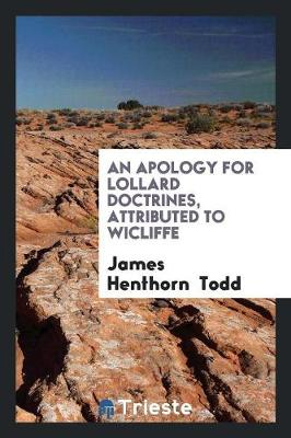 An Apology for Lollard Doctrines, Attributed to Wicliffe (Paperback)