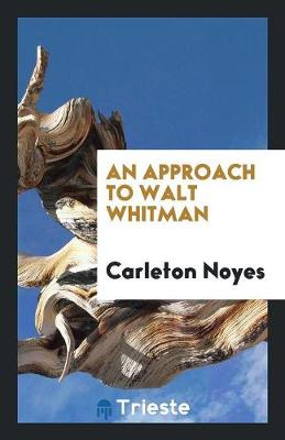 An Approach to Walt Whitman (Paperback)