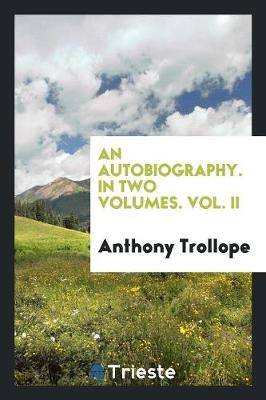 An Autobiography. in Two Volumes. Vol. II (Paperback)