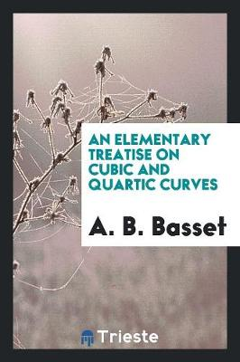 An Elementary Treatise on Cubic and Quartic Curves (Paperback)