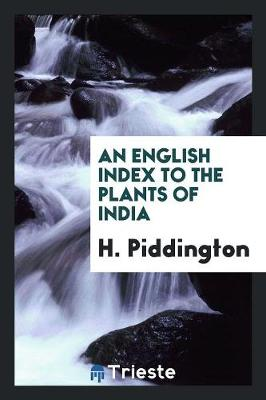 An English Index to the Plants of India (Paperback)