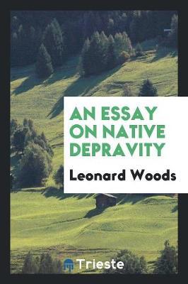 An Essay on Native Depravity (Paperback)