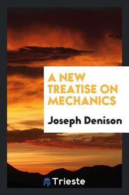 A New Treatise on Mechanics (Paperback)