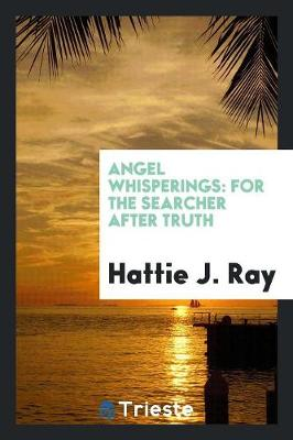 Angel Whisperings: For the Searcher After Truth (Paperback)