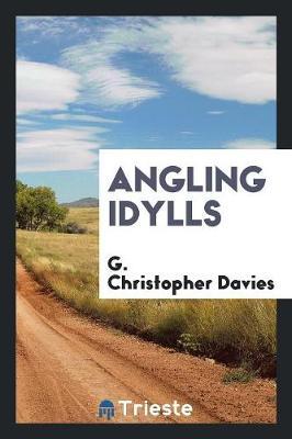 Angling Idylls (Paperback)