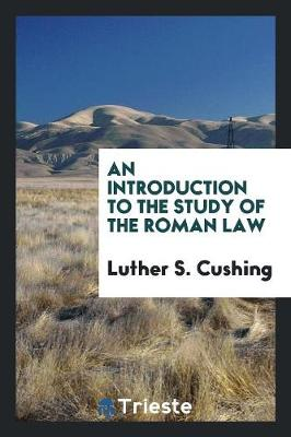 An Introduction to the Study of the Roman Law (Paperback)