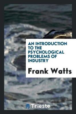 An Introduction to the Psychological Problems of Industry (Paperback)