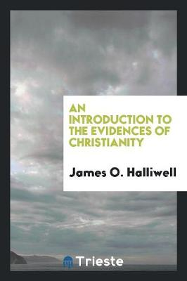 An Introduction to the Evidences of Christianity (Paperback)