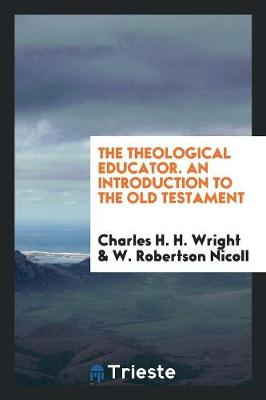 The Theological Educator. an Introduction to the Old Testament (Paperback)