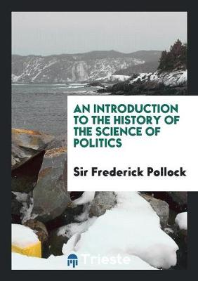An Introduction to the History of the Science of Politics (Paperback)
