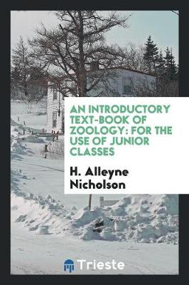 An Introductory Text-Book of Zoology: For the Use of Junior Classes (Paperback)