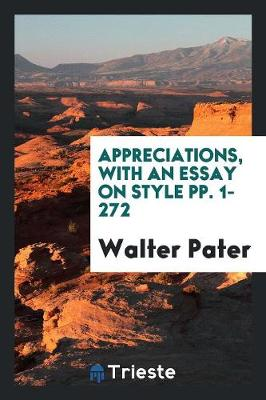 Appreciations, with an Essay on Style Pp. 1-272 (Paperback)