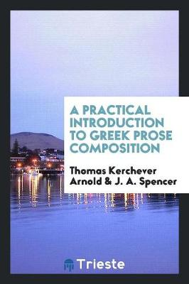 A Practical Introduction to Greek Prose Composition (Paperback)