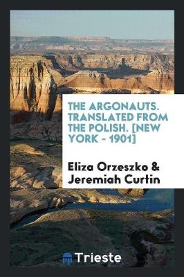 The Argonauts. Translated from the Polish. [new York - 1901] (Paperback)