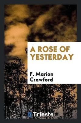 A Rose of Yesterday (Paperback)