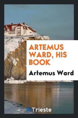 Artemus Ward, His Book (Paperback)
