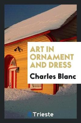 Art in Ornament and Dress (Paperback)