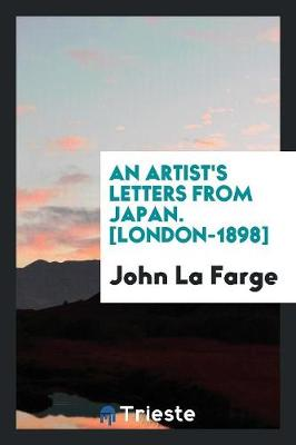 An Artist's Letters from Japan. [london-1898] (Paperback)