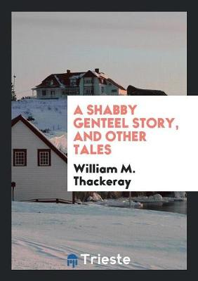 A Shabby Genteel Story, and Other Tales (Paperback)