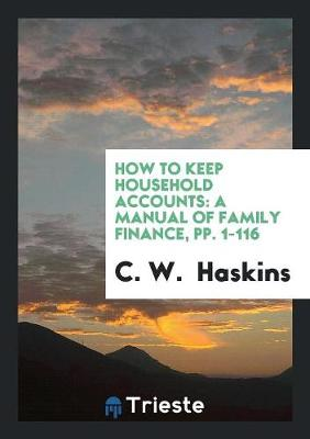 How to Keep Household Accounts: A Manual of Family Finance (Paperback)