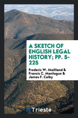 A Sketch of English Legal History; Pp. 5-225 (Paperback)