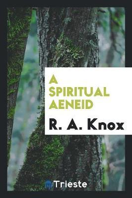 A Spiritual Aeneid (Paperback)