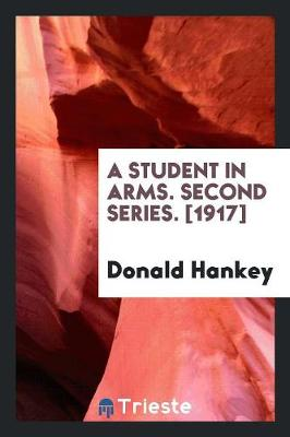 A Student in Arms. Second Series. [1917] (Paperback)