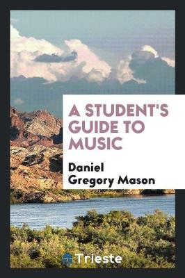 A Student's Guide to Music (Paperback)